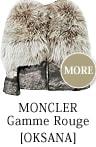 MONCLER Gamme Rouge [OKSANA]